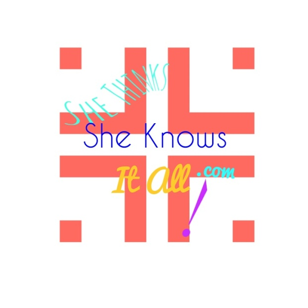 shethinkssheknowsitall-com